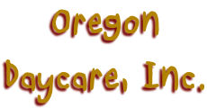 Oregon Daycare Inc.